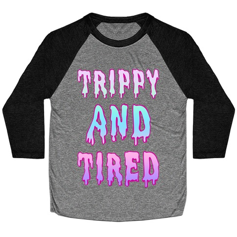 Trippy and Tired Baseball Tee