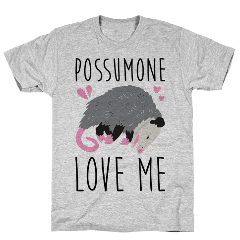 Possumone Love Me Opossum Mens T-Shirt