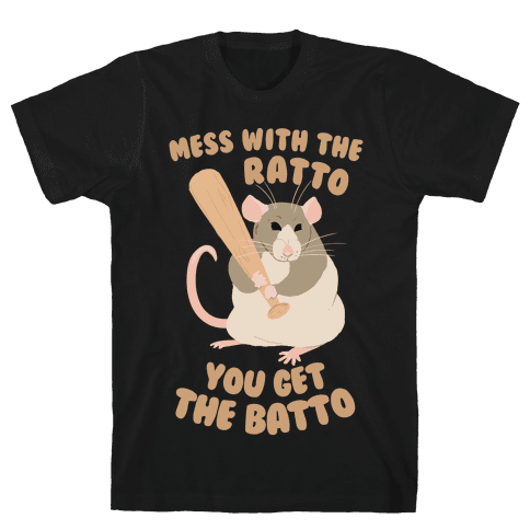 Mess With The Ratto, You Get The Batto Tee