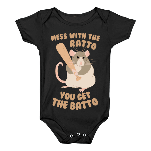 Mess With The Ratto, You Get The Batto Baby Onesy