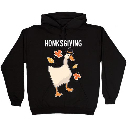Happy Honksgiving Goose Hooded Sweatshirt