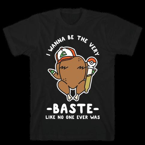I Wanna Be The Very Baste Mens T-Shirt