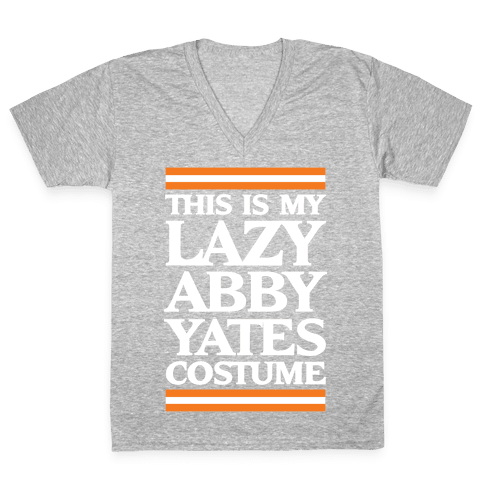 This Is My Lazy Abby Yates Costume V-Neck Tee Shirt