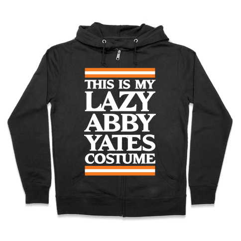This Is My Lazy Abby Yates Costume Zip Hoodie