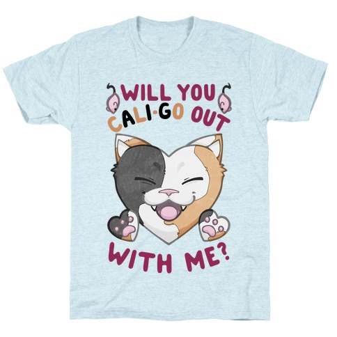 Will You Cali-go Out With Me T-Shirt
