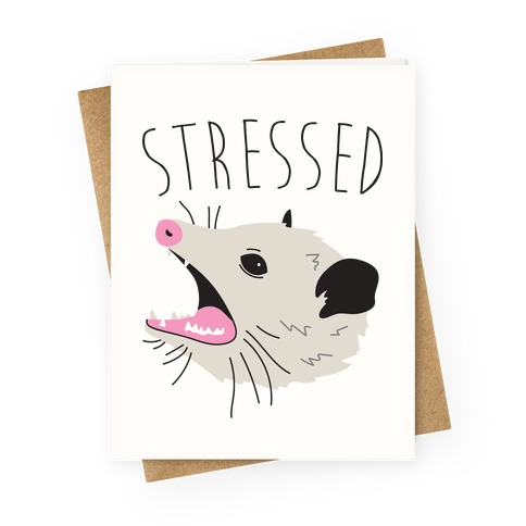 Stressed Opossum Greeting Card