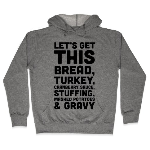 Let's Get This Bread Thanksgiving Hooded Sweatshirt