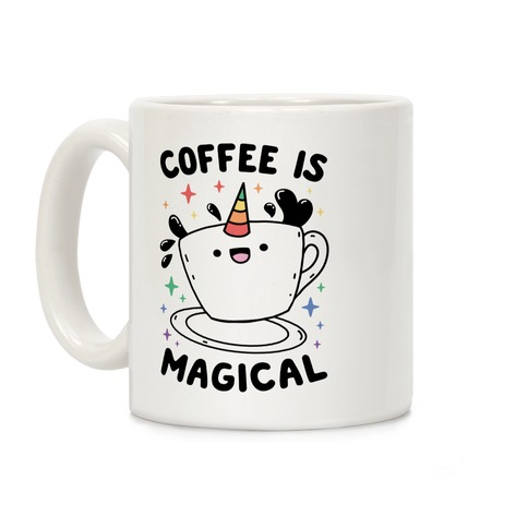 Coffee Is Magical Coffee Mug