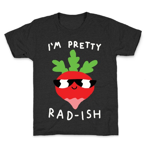 I'm Pretty Rad-ish Kids T-Shirt