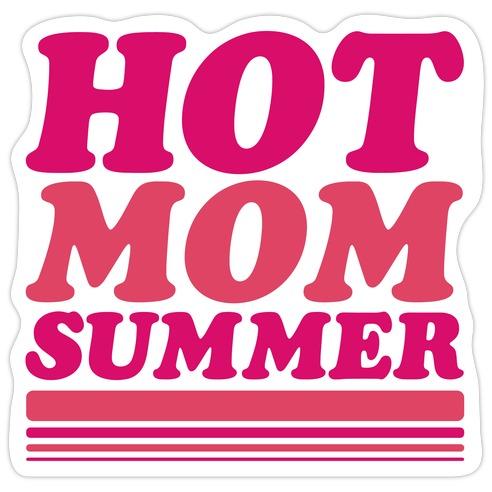Hot Mom Summer Parody Die Cut Sticker