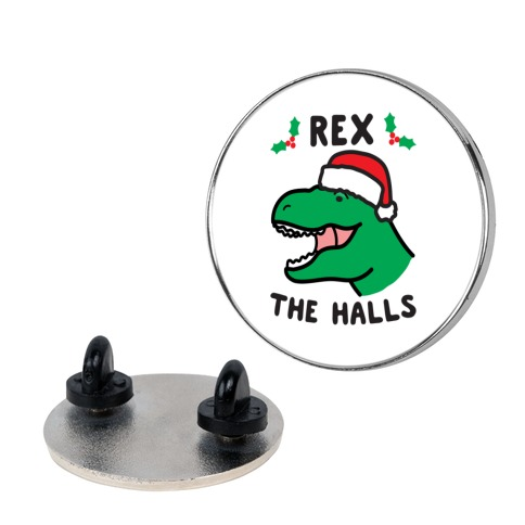 Rex The Halls Pin