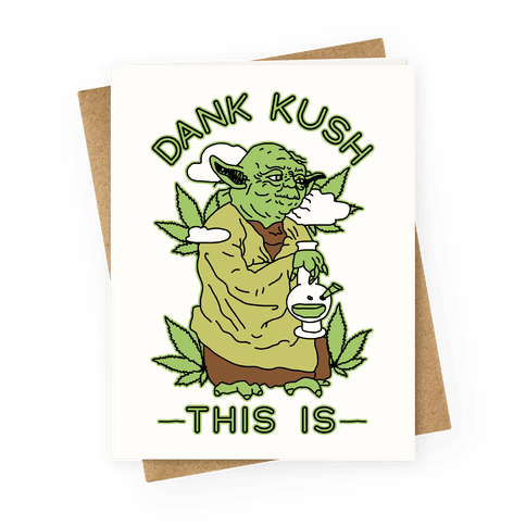 Dank Kush This Is Greeting Card