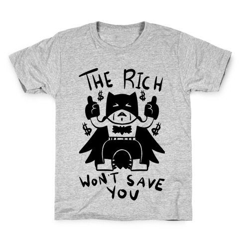 The Rich Won't Save You Kids T-Shirt