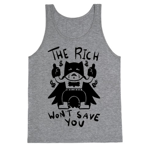 The Rich Won't Save You Tank Top