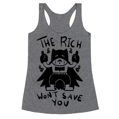 The Rich Won't Save You Racerback Tank Top