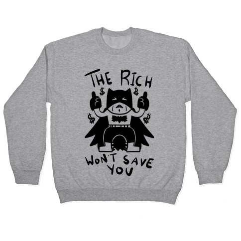 The Rich Won't Save You Pullover