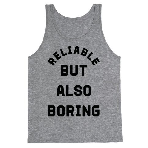 Reliable But Also Boring Tank Top