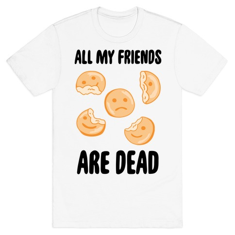 All My Friends Are Dead (Smiley Fries) T-Shirt
