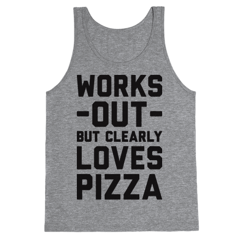 Works Out But Clearly Loves Pizza Tank Top