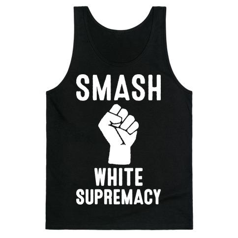 Smash White Supremacy Tank Top