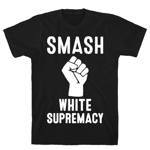Smash White Supremacy Mens T-Shirt