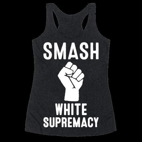Smash White Supremacy Racerback Tank Top