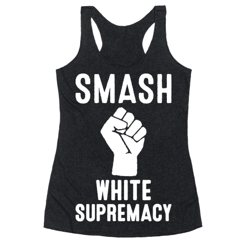 Smash White Supremacy Racerback Tank Top