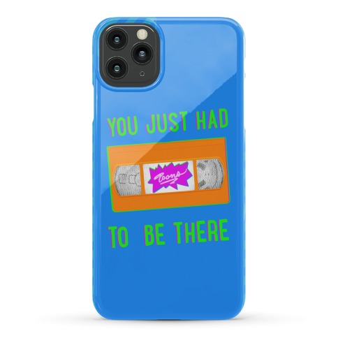 You Just Had To Be There VHS Tape Phone Case