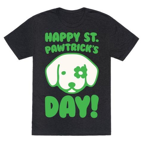 Happy St. Pawtrick's Day White Print T-Shirt