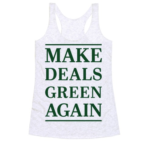 Make Deals Green Again Racerback Tank Top
