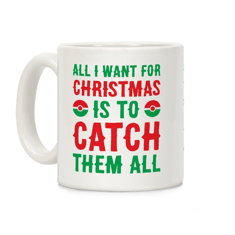 All I Want For Christmas Is To Catch Them All Coffee Mug