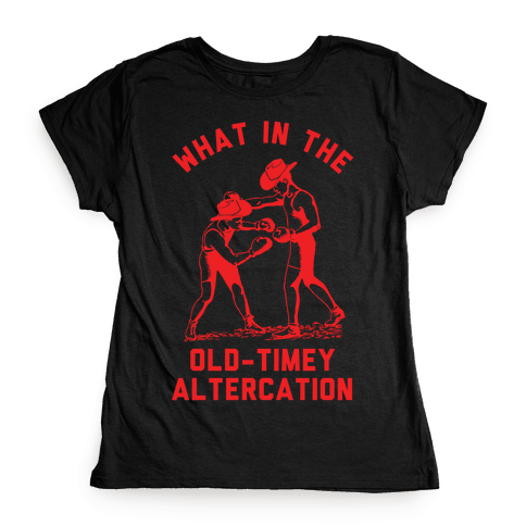 Old-Timey Altercation Womens T-Shirt