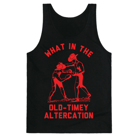 Old-Timey Altercation Tank Top