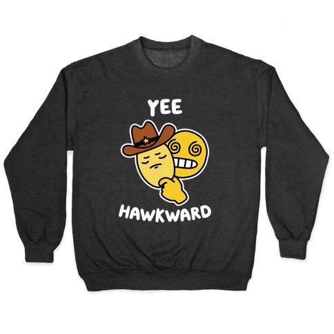Yee Hawkward Pullover