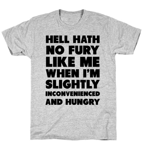 Hell Hath No Fury Like Me T-Shirt