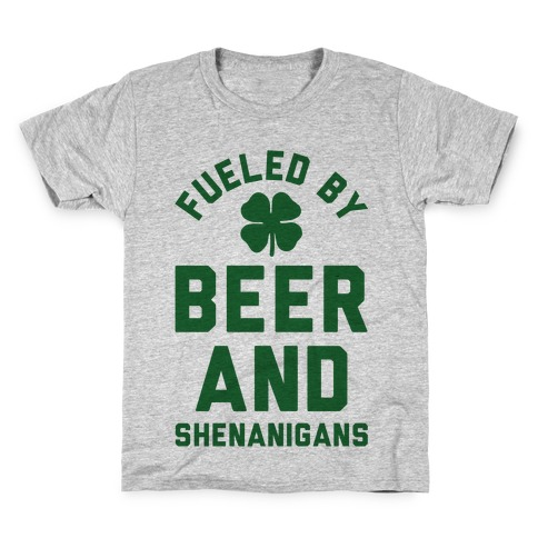 Fueled By Beer and Shenanigans Kids T-Shirt