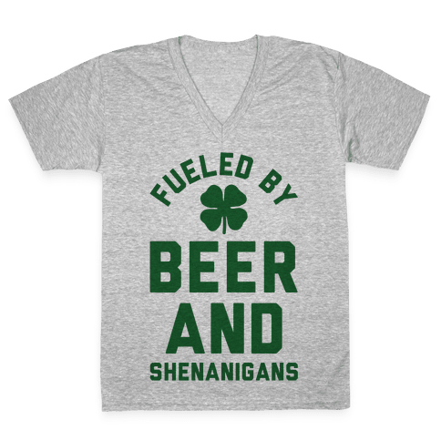 Fueled By Beer and Shenanigans V-Neck Tee Shirt