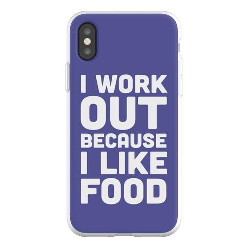 I Workout Because I Like Food Phone Flexi-Case