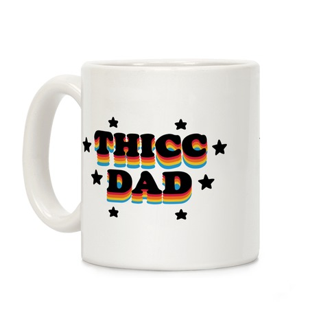 Thicc Dad Coffee Mug