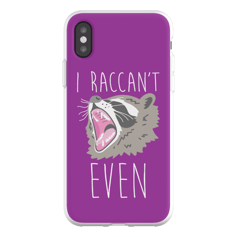 I Raccan't Even Raccoon Phone Flexi-Case