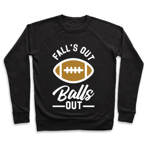 Falls Out Ball Out Football Pullover