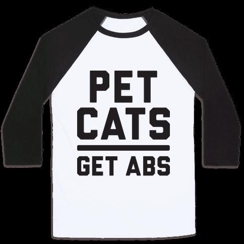Pet Cats Get Abs Baseball Tee