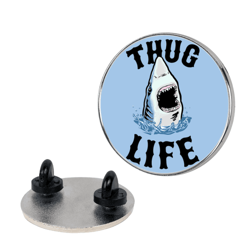 Thug Life Shark pin
