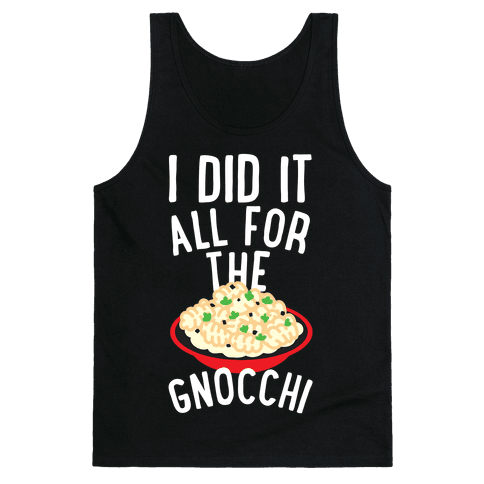 I Did It All For the Gnocchi Tank Top