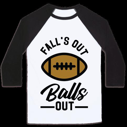 Falls Out Ball Out Football Baseball Tee