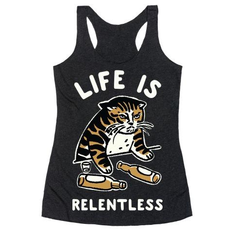 Life is Relentless Cat Racerback Tank Top