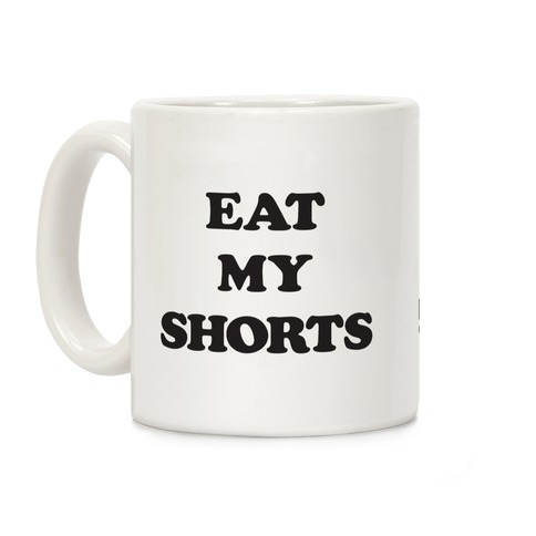 Eat My Shorts Coffee Mug