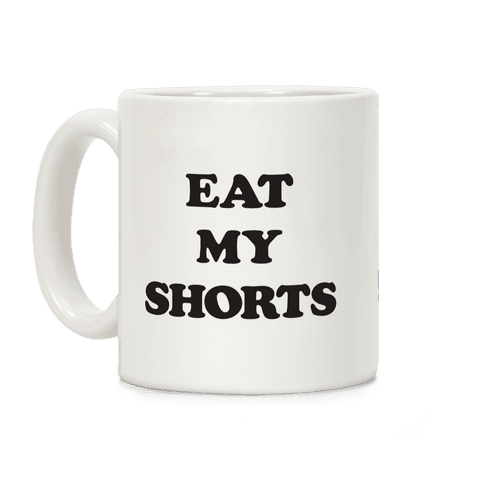 Eat My Shorts Coffee Mug