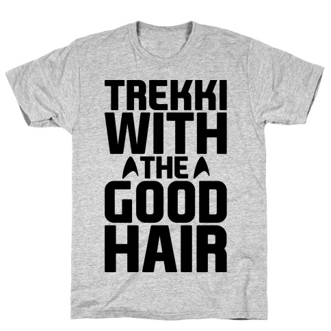 Trekki With The Good Hair Parody T-Shirt