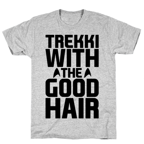 Trekki With The Good Hair Parody Mens T-Shirt
